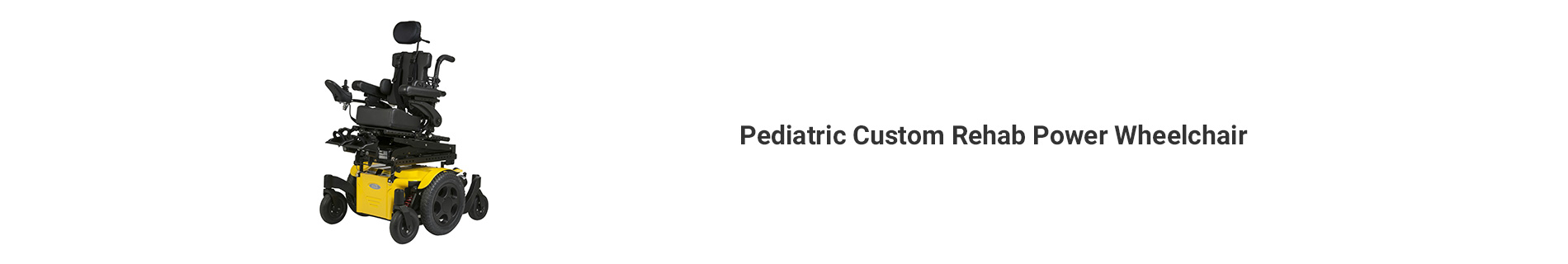 Pediatric Custom Power Wheelchair